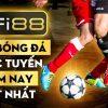 Kèo bóng đá trực tuyến đêm nay tốt nhất tại nhà cái Fi88